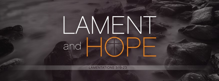 Lament and Hope