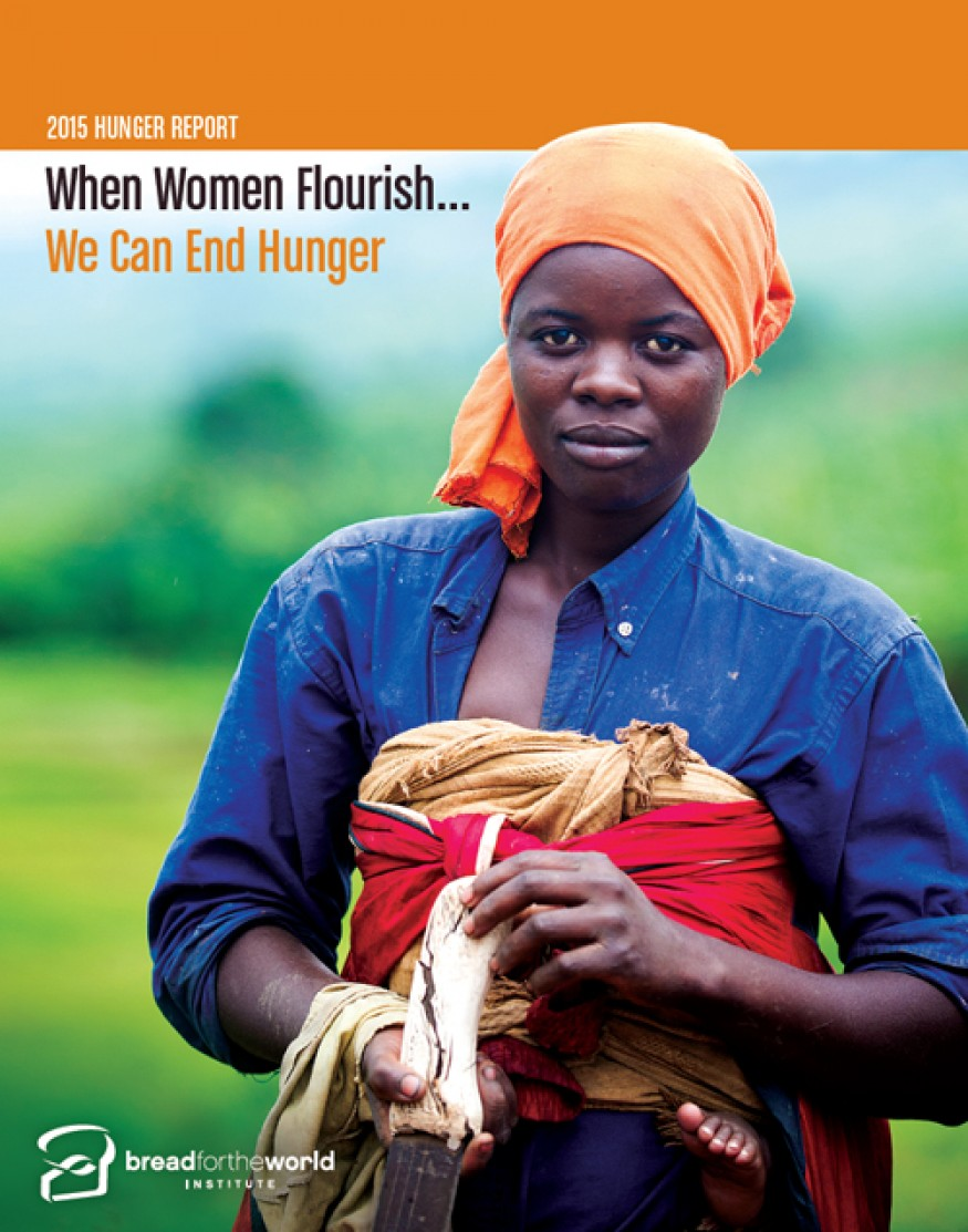 Empowering women is vital to ending hunger, says the 2015 Hunger Report. Photo: Crystaline Randazzo for Bread for the World